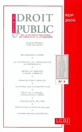 Revue du droit public de la science politique en France et à l'étranger, mai-juin 2005 N°3