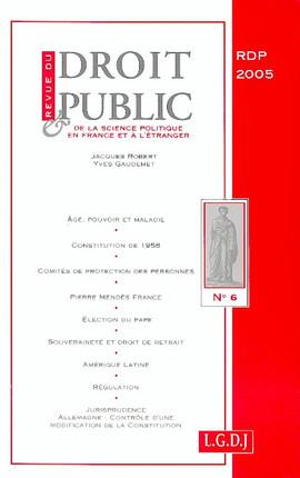 Revue du droit public de la science politique en France et à l'étranger, novembre-décembre 2005 N°6
