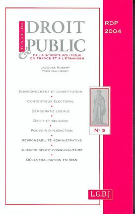 Revue du droit public de la science politique en France et à l'étranger, septembre-octobre 2004 N°5