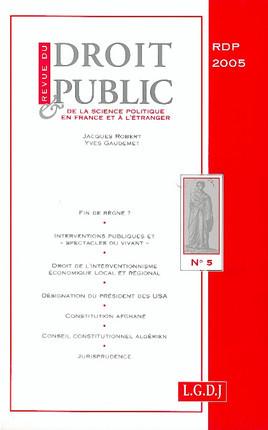 Revue du droit public de la science politique en France et à l'étranger, septembre-octobre 2005 N°5