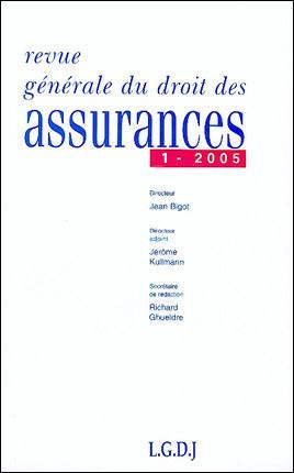 Revue générale du droit des assurances, avril 2005 N°1