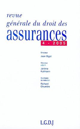Revue générale du droit des assurances, janvier 2006 N°4-2005