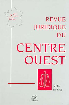 Revue juridique du Centre Ouest, juillet 2006 N°26