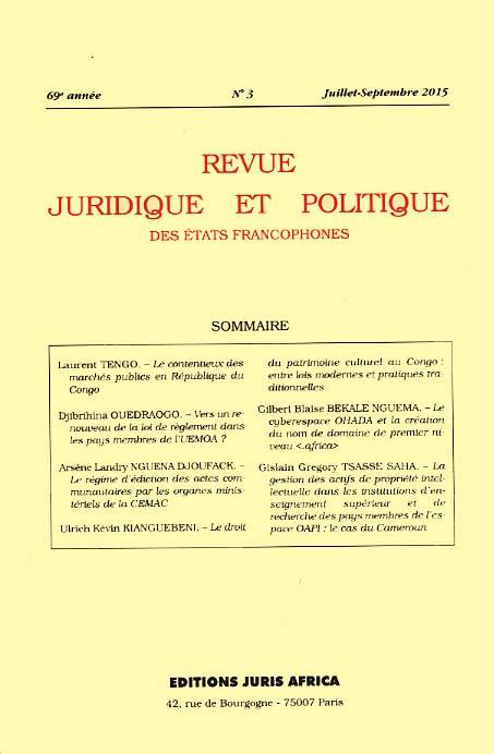 Revue juridique et politique des Etats francophones, juillet-septembre 2015, 69e année N°3