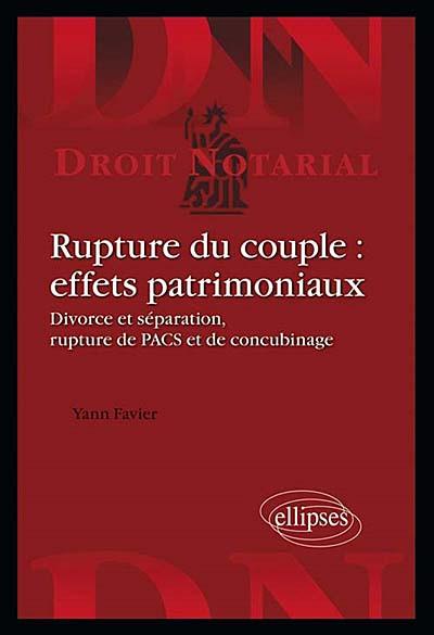 Rupture du couple : effets patrimoniaux