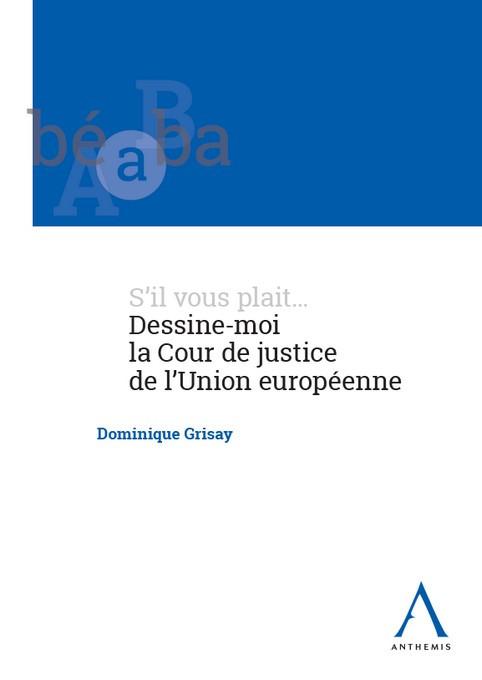 S'il vous plait...Dessine-moi la Cour de justice de l'Union européenne