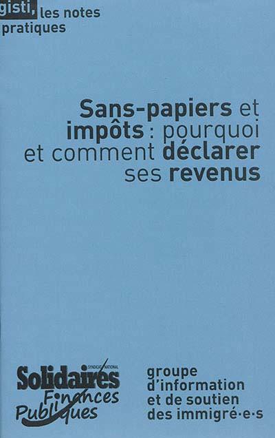 Sans-papiers et impôts : pourquoi et comment déclarer ses revenus