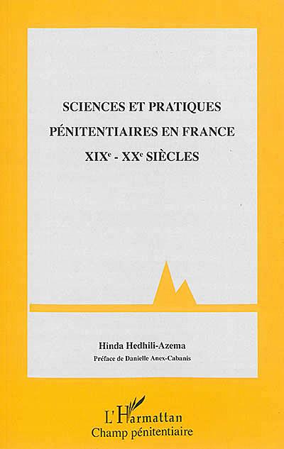 Sciences et pratiques pénitentiaires en France XIXe-XXe siècles