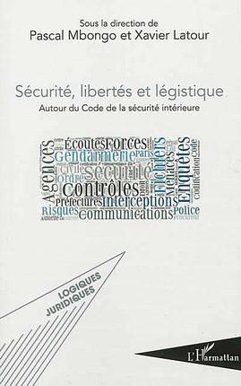 Sécurité, libertés et légistique