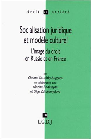 Socialisation juridique et modèle culturel. L'image du droit en Russie et en France