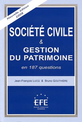 Société civile et gestion du patrimoine en 187 questions