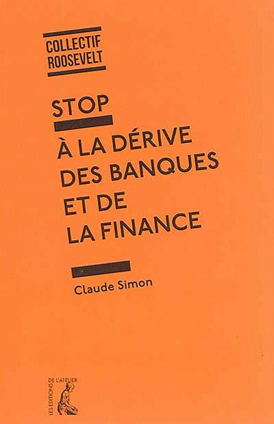 Stop à la dérive des banques et de la finance