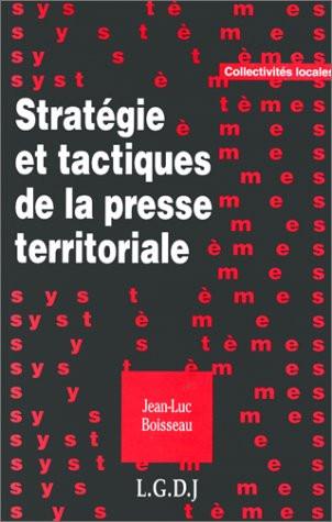 Stratégie et tactiques de la presse territoriale