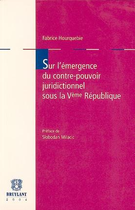 Sur l'émergence du contre-pouvoir juridictionnel sous la Ve République