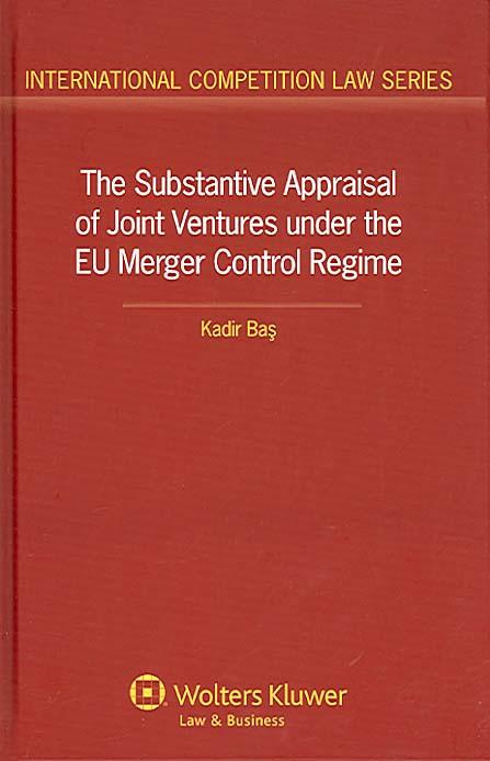 The Substantive Appraisal of Joint Ventures under the EU Merger Control Regime