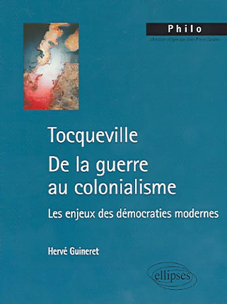Tocqueville - De la guerre au colonialisme
