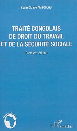 Traite Congolais De Droit Du Travail Et De La Securite Sociale Amboulou 9782336293790 Lgdj Fr