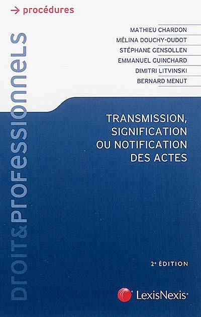 Transmission, signification ou notification des actes