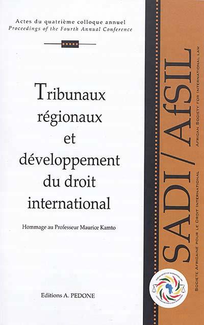 Tribunaux régionaux et développement du droit international