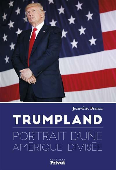 Trumpland, portrait d'une Amérique divisée