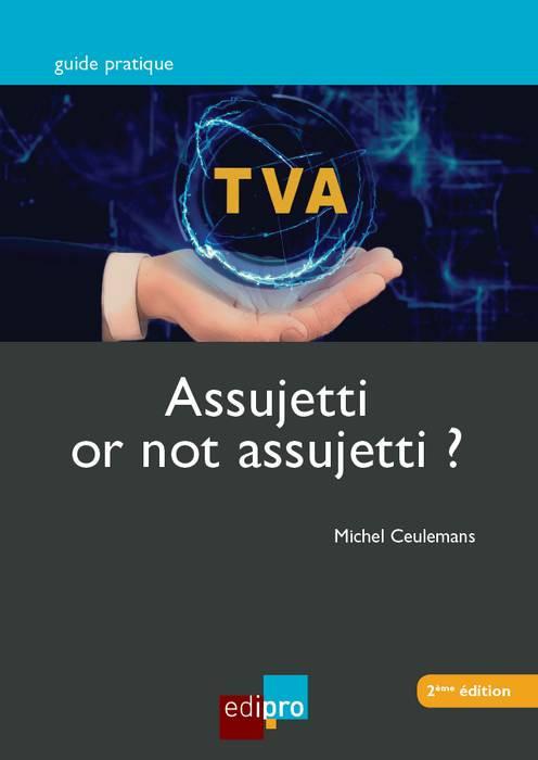 T.V.A. - Assujetti or not assujetti ?