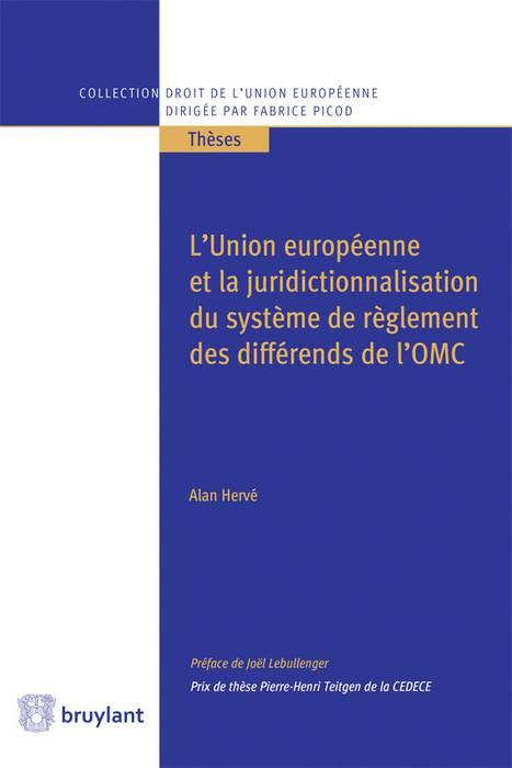 L'Union européenne et la juridictionnalisation du système de règlement des différends de l'OMC