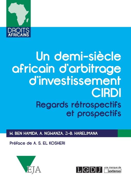 Un demi-siècle africain au CIRDI