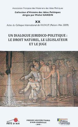 Un dialogue juridico-politique : le droit naturel, le législateur et le juge