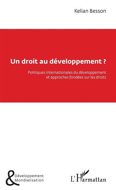 Un droit au développement ?