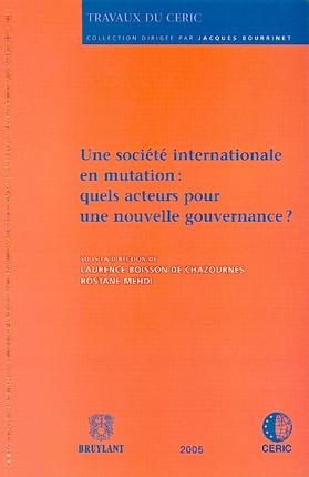 Une société internationale en mutation : quels acteurs pour une nouvelle gouvernance ?