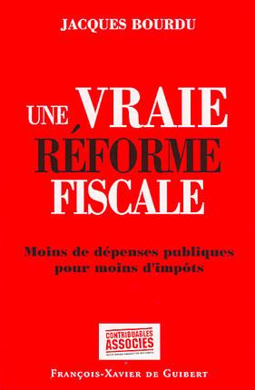Une vraie réforme fiscale