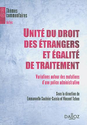 Unité du droit des étrangers et égalité de traitement
