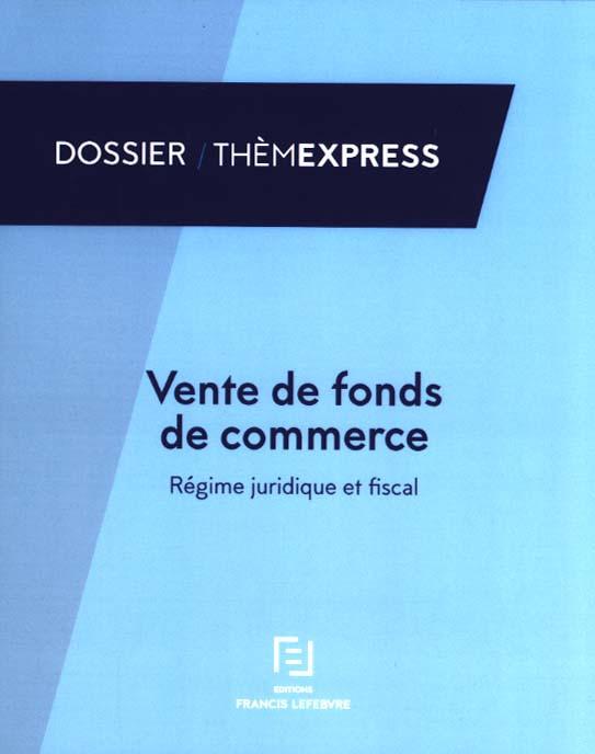Vente De Fonds De Commerce Redaction Des Editions Francis Lefebvre