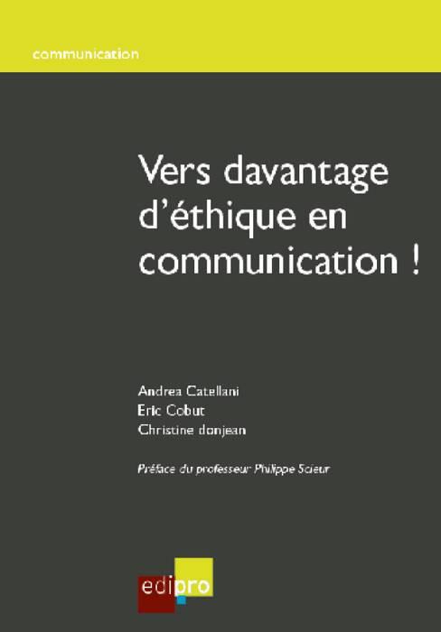 Vers davantage d'éthique en communication !