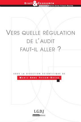 Vers quelle régulation de l'audit faut-il aller ?