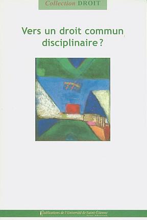 Vers un droit commun disciplinaire ?