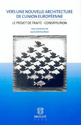 Vers une nouvelle architecture de l'Union européenne