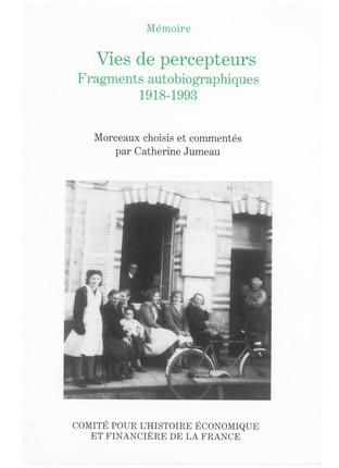 Vies de percepteurs, fragments autobiographiques 1918 - 1993