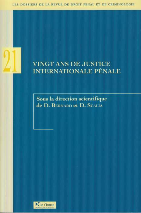 Vingt ans de justice internationale pénale
