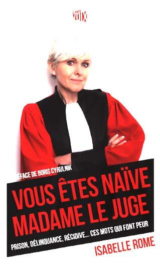 Vous êtes naïve madame la juge