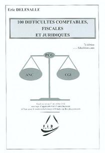 100 difficultés comptables, fiscales et juridiques