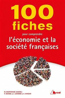 100 fiches pour comprendre l'économie et la société françaises