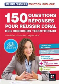 150 questions réponses pour réussir l'oral des concours territoriaux