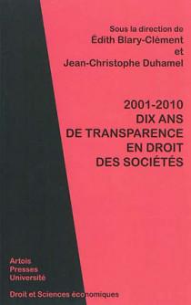 2001-2010 : dix ans de transparence en droit des sociétés