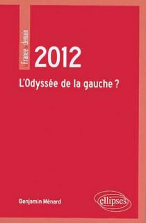 2012 - L'odyssée de la gauche ?