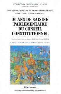 30 ans de saisine parlementaire du Conseil constitutionnel