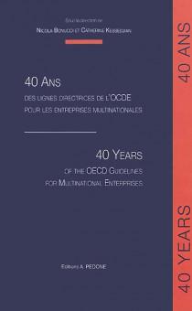 40 ans des lignes directrices de l'OCDE pour les entreprises multinationales - 40 Years of the OECD Guidelines for Multinational Enterprises