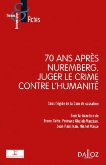 70 ans après Nuremberg : juger le crime contre l'humanité