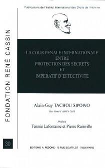 La Cour pénale internationale entre protection des secrets et impératif d'effectivité