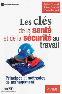 Les clés de la santé et de la sécurité au travail